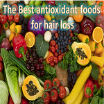 The Best antioxidant foods for hair loss