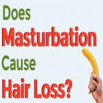 Does masturbation cause hair loss?